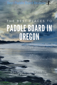 best places to paddle board in oregon