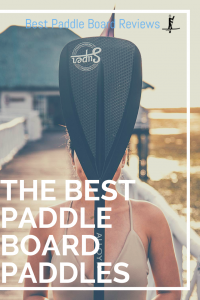 best paddle board paddles