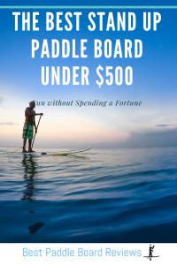 best Stan up paddle board under $500
