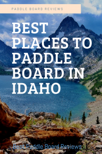 best places to paddle board idaho