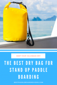 best paddle board dry bag
