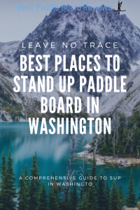 The Best Places to Stand Up Paddle Board in Washington