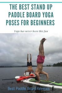 The Best Stand Up Paddle board yoga poses for beginners