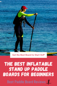 Best Inflatable Stand Up Paddle Boards for Beginners