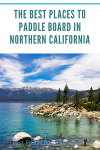The Best Paddle Board locations in Northern California