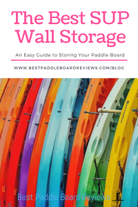 The Best SUP Wall Storage for Home