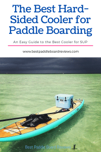 The Best Hard-Sided Cooler for Stand Up Paddle Boarding
