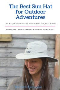 The Best Sun Hat for Paddle Boarding and Outdoor Adventure