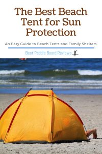 The Best Beach Tent for Sun Shelter