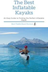 The Best Inflatable Kayaks for Outdoor Fun and Adventure