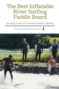 The Best Inflatable River Surfing Paddle Board